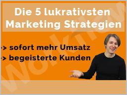 Webinar: Die 5 lukrativsten Marketing Strategien für sofort höhere Umsätze & begeisterte Kunden!