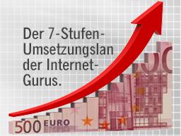 Webinar: Der 7-Stufen-Umsetzungslan der Internet-Gurus. So kommen Sie zielsicher ins Geld verdienen.