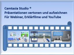 Webinar: Camtasia Studio - Präsentationen vertonen und aufzeichnen