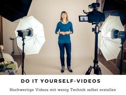 Webinar: Do it yourself-Videos  - So erstellst Du mit wenig Technik hochwertige Videos für Dein Onlinemarketing selbst