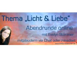 """Webinar: Abendrunde + Thema heute """"Licht & Liebe"""""""