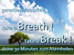 Webinar: Take a Breath - 30 Minuten zum Atemholen