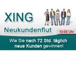 Webinar: Xing Neukundenflut: Wie Sie nach 72 Stunden täglich wertvolle Kunden gewinnen!