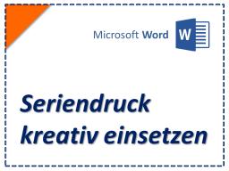 Webinar: Seriendruck kreativ einsetzen (Serienbriefe)