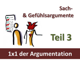 Webinar: Teil 3: Mit Sach- & Gefühlsargumenten überzeugen