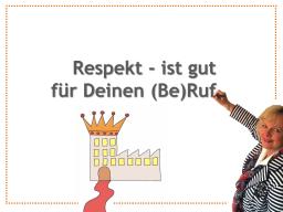 Webinar: Respekt ist gut für Ihren (Be)Ruf