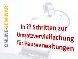 Webinar: In ?? Schritten zur Umsatzvervielfachung als Hausverwaltung