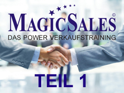 Webinar: Magic Sales©  Das Power Verkaufstraining  Teil 1