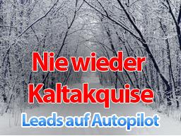 """Webinar: """"Nie wieder Kaltakquise - So generieren Sie Leads/ Interessenten und wandeln diese in Neukunden um"""""""