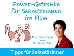 Webinar: Power-Getränke für Sekretärinnen im Flow mit Dr. Sabine Paul - Selbstlernkurs - Video buchen