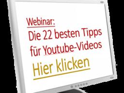 Webinar: Die 22 besten Tipps sein Video bei Youtube einzustellen
