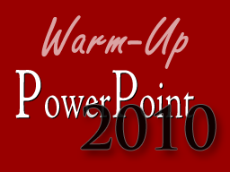 Webinar: Warm-up: PowerPoint 2010 - Was ist neu?