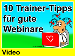 Webinar: 10 Trainer Tipps für gute Webinare