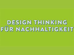 Webinar: Mit Design-Thinking Nachhaltigkeitsinnovationen entwickeln
