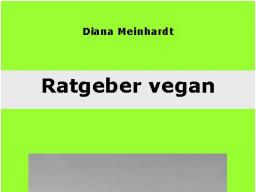 Webinar: Ratgeber vegan - Hilfe beim Einstieg zum Umstieg!