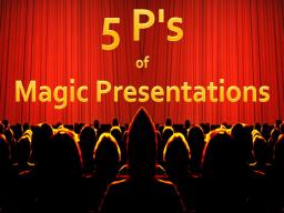 Webinar: 5 P's of Magic Presentations