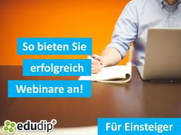 Webinar: So bieten Sie erfolgreich Webinare an!
