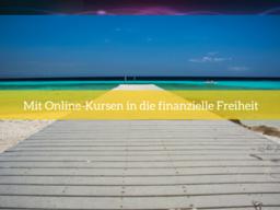 Webinar: Mit Online-Kursen in die finanzielle Freiheit
