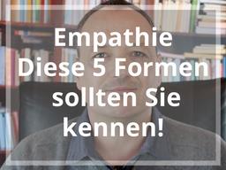 Webinar: Gratis: Empathie, diese fünf Formen sollten Sie kennen