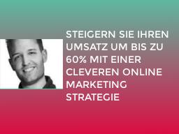 Webinar: Steigern Sie Ihren Umsatz um bis zu 60% mit der richten Online Marketing Strategie