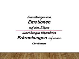 Webinar: Auswirkungen von Emotionen auf den Körper und Auswirkungen von Erkrankungen auf die Emotionen