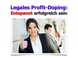 Webinar: Legales Profit-Doping: Entspannt erfolgreich sein