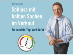 Webinar: Oliver Schumacher - Schluss mit halben Sachen im Verkauf