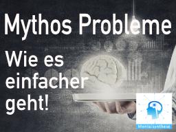 Webinar: Denktechniken: Mythos Probleme, wie es einfacher geht! (03 - MS)
