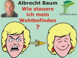 Webinar: Albrecht Baum - Wie steuere ich mein Wohlbefinden ?