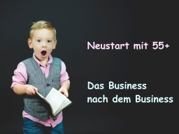 Webinar: Neustart mit 55+ - Das Business nach dem Business