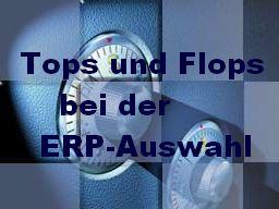 Tops und Flops bei der ERP-Auswahl