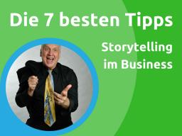 Webinar: Die 7 besten Tipps zum Storytelling