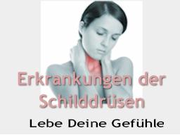 Webinar: Erkrankungen der Schilddrüsen  Lebe Deine Gefühle