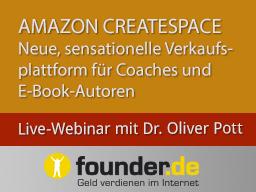 Webinar: Live-Webinar mit Dr. Oliver Pott: Amazon CreateSpace - Neue, sensationelle Verkaufsplattform für Coaches und E-Book-Autoren