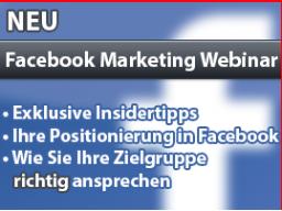 Webinar: Facebook Marketing: Eine Schritt-für-Schritt Anleitung für eine professionelle Fanpage und der Positionierung