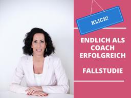 Webinar: Endlich als Coach erfolgreich! reale Fallstudie
