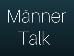 Webinar: Männer Talk - Mann Sein 2016- Nur für Männer