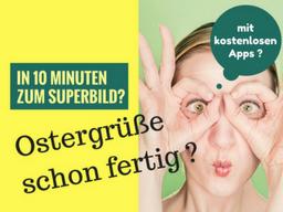 Webinar: Wie Du in 10 Minuten Ostergrüße mit WOW Effekt erstellst