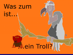 Webinar: Was zum Geier ist ein Troll und was will er?