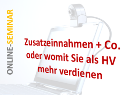 Webinar: Zusatzeinnahmen & Co. ... oder womit Sie als HV endlich mehr verdienen