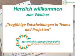 Webinar: Systemisches Konsensieren - Tragfähige Entscheidungen in Teams und Projekten