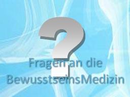 Webinar: Fragen an die BewusstseinsMedizin