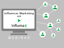 Webinar: Influencer Marketing mit Influma