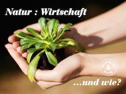 Webinar: Natur : Wirtschaft und wie?