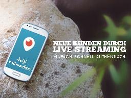 Webinar: Neue Kunden durch Live-Streaming - Ein Einstieg in Periscope