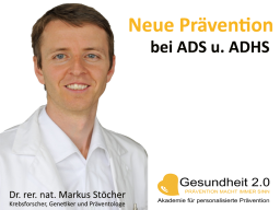 Webinar: Neue Prävention bei ADS u. ADHS