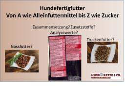 Webinar: Hauptseminar: Hundefertigfutter von A wie Alleinfuttermittel bis Z wie Zucker