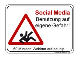 Webinar: Social Media - Nutzung auf eigene Gefahr
