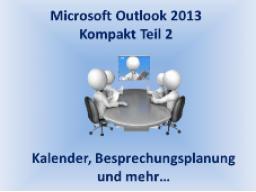 Webinar: Microsoft Outlook 2013 - Kompakt Teil 2