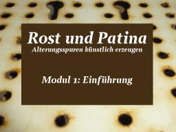 Webinar: Rost und Patina Modul 1: Einführung